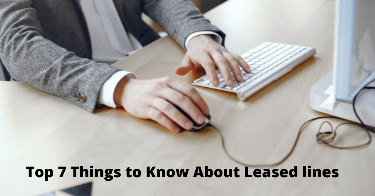Top 7 Things to Know about Leased lines