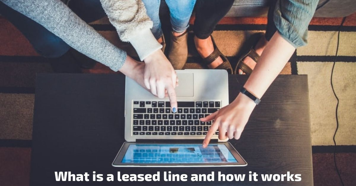 What is a leased line and how it works